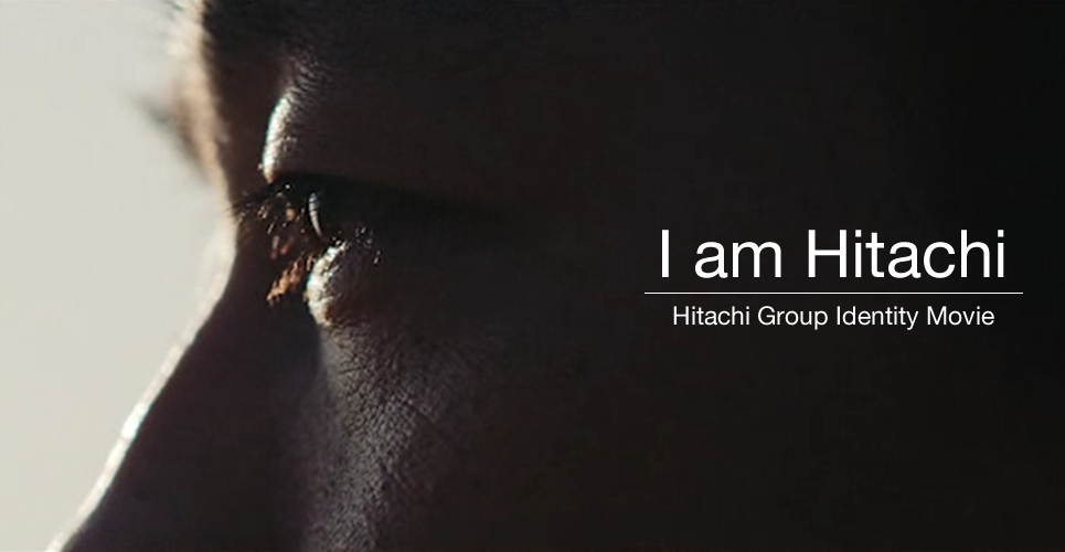 Hitachi Group Identity Movie - I am Hitachi -